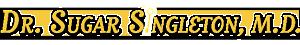 Dr. Sugar Singleton M.D